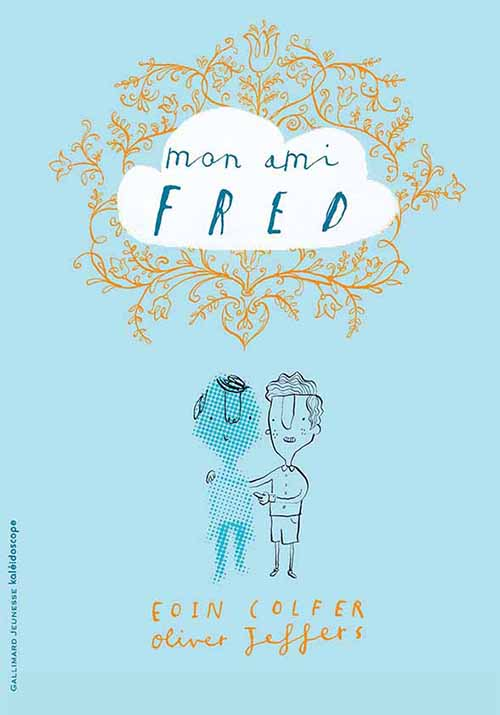 Mon ami Fred (en coédition avec Gallimard Jeunesse)