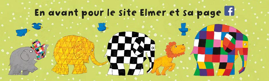 Un site dédié à Elmer et une page Facebook !