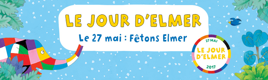 Le Jour d'Elmer : fêtons Elmer le 27 mai !