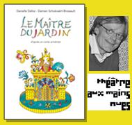Le Théâtre aux Mains Nues fête Damien Schoëvaërt-Brossault