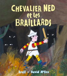 Chevalier Ned et les Braillards