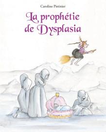 La prophétie de Dysplasia