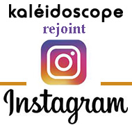 Kaléidoscope rejoint Instagram