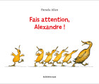 Fais attention, Alexandre
