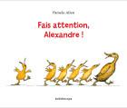Fais attention, Alexandre