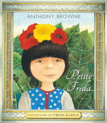 Petite Frida – Une histoire de Frida Khalo