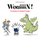 WOUIIIIN ! UNE HISTOIRE DE GEORGES LE DRAGON