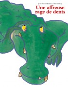 Affreuse rage de dents (Une)