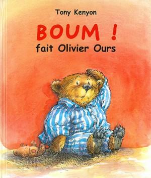 Boum ! Fait Olivier ours