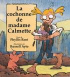 Cochonne de madame Calmette (La)