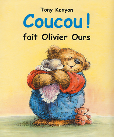 Coucou ! fait Olivier ours