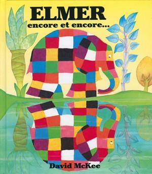 Elmer encore et encore