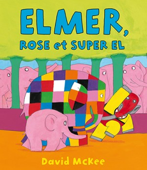 Elmer, Rose et Super El