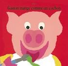Gaston mange comme un cochon