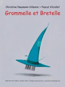Grommelle et Bretelle