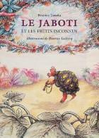 Jaboti et les fruits inconnus (Le)