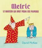 Melric le magicien qui avait perdu ses pouvoirs