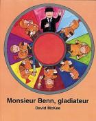 Monsieur Benn, gladiateur