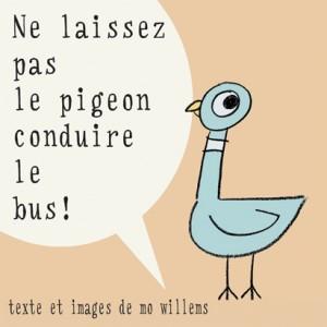 Ne laissez pas le pigeon conduire le bus
