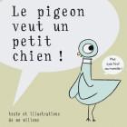 Pigeon veut un petit chien ! (Le)