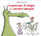 Princesse, le dragon et le chevalier intrépide (La)