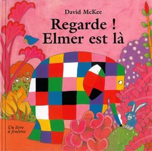 Regarde ! Elmer est là