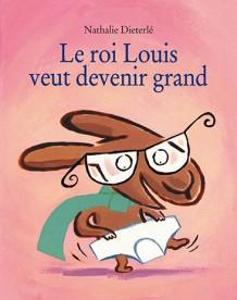 Roi Louis veut devenir grand (Le)