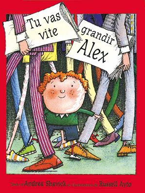 Tu vas vite grandir, Alex
