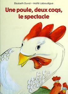 Une poule, deux coqs, le spectacle