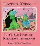 Drxorgol : Le grand livre des relations terriennes