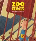 Zoo fermé pour travaux